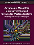 Advances in Monolithic Microwave Integrated Circuits for Wireless Systems : Modeling and Design Technologies, Arjuna Marzuki, 1605668869