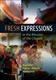 Fresh Expressions in the Mission of the Chuch: A Report of an Anglican-Methodist Working Party