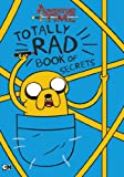 img - for Totally Rad Book of Secrets (Adventure Time) book / textbook / text book