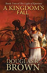 A Kingdom's Fall (the Light of Epertase, Book Two)