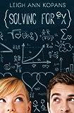 Solving for Ex by  LeighAnn Kopans in stock, buy online here