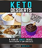 KETO DESSERTS: A year of sweet treats for ketogenic & low carb diets (with macros & total carb/net carb calculation) (Keto for beginners)