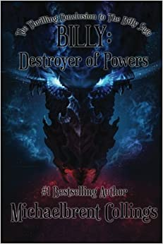 Book Billy: Destroyer of Powers: Book Three of the Billy Saga (Volume 3) by Michaelbrent Collings (2014-04-23)