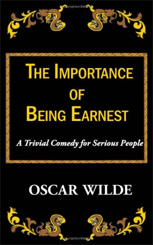 The Importance of Being Earnest-A Trivial Comedy for Serious ...