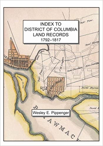 Index to District of Columbia Land Records, 1792-1817: Wesley E