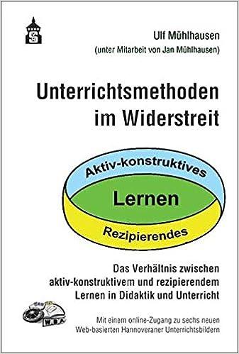 Unterrichtsmethoden im Widerstreit: Das Verhältnis zwischen aktiv ...