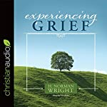 Experiencing Grief | H. Norman Wright