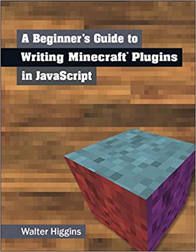 Amazon com: A Beginner's Guide to Writing Minecraft Plugins