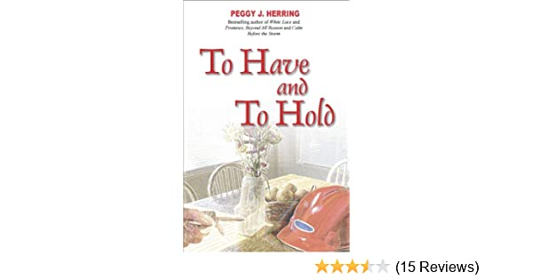 To Have And To Hold Kindle Edition By Peggy J Herring Literature