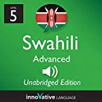 Learn Swahili: Level 5 - Advanced Swahili, Volume 1: Lessons 1-25 |  InnovativeLanguage.com