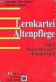 Lernkartei Altenpflege, Tl.1, Anatomie, Physiologie