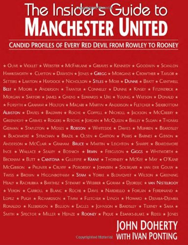Download The Insider's Guide to Manchester United : Candid Profiles of Every Red Devil Since 1945 pdf epub