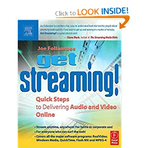Get Streaming!: Quick Steps to Delivering Audio and Video Online (Hands-On Guide Series) Joe Follansbee