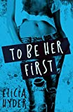 To Be Her First (A Journey Durant Novel Book 1)