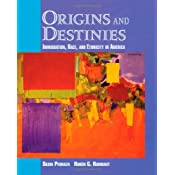 Origins and Destinies: Immigration, Race, and Ethnicity in America