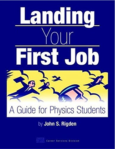 Landing Your First Job: A Guide for Physics Students