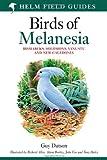 Birds of Melanesia: Bismarcks, Solomons, Vanuatu and New Caledonia