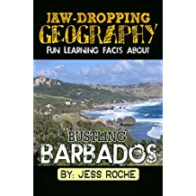 Jaw-Dropping Geography: Fun Learning Facts About Bustling Barbados: Illustrated Fun Learning For Kids