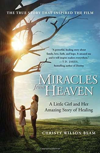 Miracles from Heaven: A Little Girl and Her Amazing Story of Healing (Mass Market Paperback)