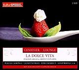 Geniesser Lounge La Dolce Vita Italian Arias & Art By Various (2010-12-28)