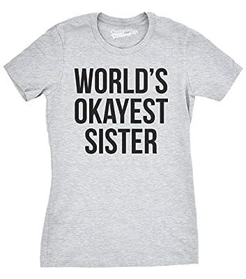 Women's World's Okayest Sister T Shirt Funny Siblings Tee for Girls