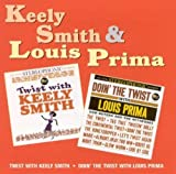 : Twist With Keely Smith / Doin' The Twist With Louis Prima [ORIGINAL RECORDINGS REMASTERED]