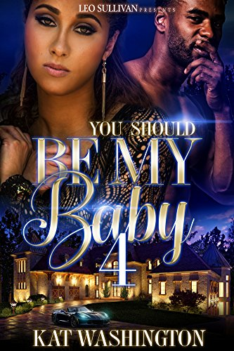 You should be my baby 4 kindle edition by kat washington you should be my baby 4 by washington kat fandeluxe Gallery