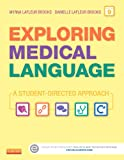 Exploring Medical Language : A Student-Directed Approach, LaFleur Brooks, Myrna and LaFleur Brooks, Danielle, 0323113400