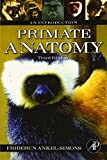 Primate Anatomy, Third Edition 3rd Edition