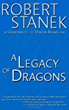 A Legacy of Dragons (Book #2 in the Guardians of the Dragon Realms), Robert Stanek, 1495977137