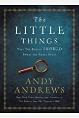 The Little Things: Why You Really Should Sweat the Small Stuff Hardcover