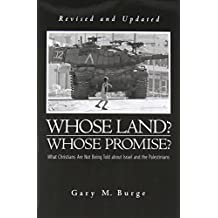 Whose Land? Whose Promise?: What Christians Are Not Being Told about Israel and the Palestinians