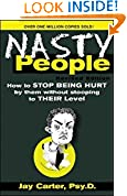 #7: Nasty People: How to Stop Being Hurt by Them without Stooping to Their Level