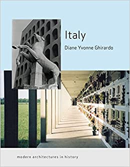 Italy Modern Architectures In History Diane Ghirardo