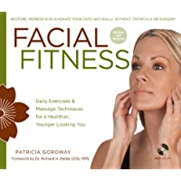 Facial Fitness: Daily Exercises & Massage Techniques for a Healthier, Younger Looking...