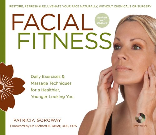 (Facial Fitness: Daily Exercises & Massage Techniques for a Healthier, Younger Looking You)