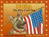 Nora, the Fifty Cent Dog, Lolly Stoddard, 093951088X