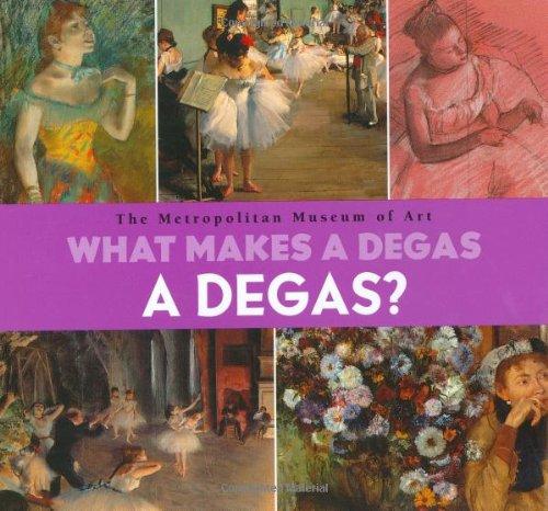 What Makes A Degas A Degas Richard Muhlberger 9780670035717