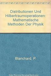 Distributionen Und Hilbertraumoperationen: Mathematische Methoden Der Physik