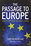 """Luuk van Middelaar, """"The Passage to Europe: How a Continent Became a Union"""" (Yale UP, 2013)"""