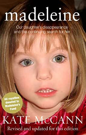 Madeleine: Our daughter's disappearance and the continuing search ...