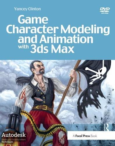 Game Character Modeling and Animation with 3ds Max by Focal Press