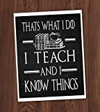 I Teach and I Know Things Game of Thrones Tyrion Quote Art Print 8x10 Wall Art GoT Teacher Professor Decor