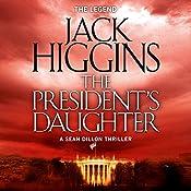 The President's Daughter: Sean Dillon Series, Book 6 | Jack Higgins