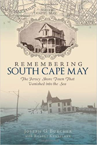 Remembering South Cape May The Jersey Shore Town That Vanished Into
