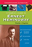 A Student's Guide to Ernest Hemingway, Timothy J. Pingelton, 0766024318