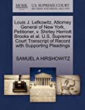 Louis J. Lefkowitz, Attorney General of New York, Petitioner, V. Shirley Herriott Brooks et Al. U. S. Supreme Court Transcript of Record with Supportin, Samuel A. Hirshowitz, 1270678078