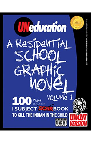 School Graphic (UNeducation, Vol 1: A Residential School Graphic Novel (UNcut))