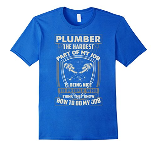 Mens Plumber Shirts The Hardest Part of Plumber Job XL Ro...