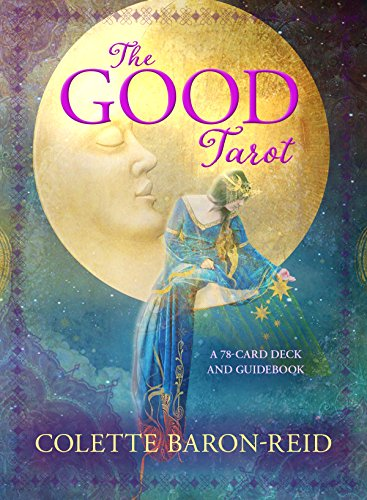 The Good Tarot: A 78-Card Deck and Guidebook